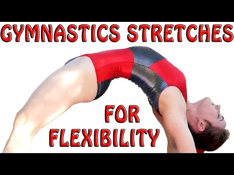 Flexibility Stretches Gymnastics At Home Exercises How To Tu