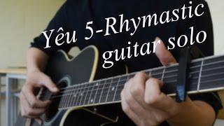Yêu 5 ( Rhymastic )-Guitar solo