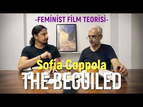 SOFIA COPPOLA / THE BEGUILED / Film Okuması