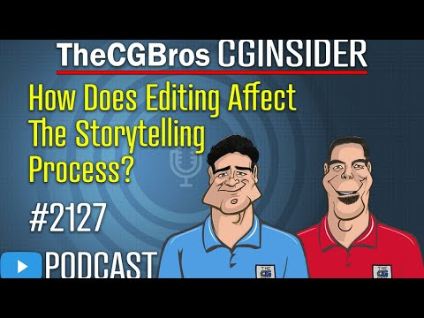 """The CGInsider Podcast #2127: """"How Does Editing Affect Storytelling?"""""""