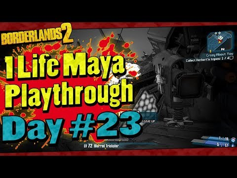 Borderlands 2 | 1 Life Maya Playthrough | Day #23