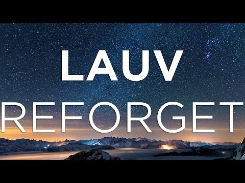 Lauv - Reforget [Lyrics]