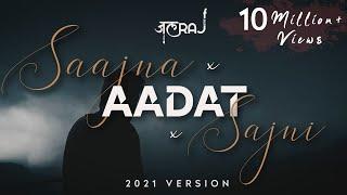 Saajna x Aadat x Sajni - JalRaj | Atif Aslam | Jal The Band | Falak | Latest Hindi Cover 2021