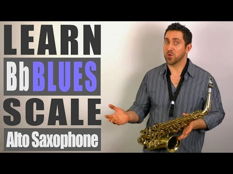 Bb Blues Scale - Alto Saxophone Lesson