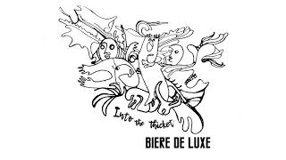 Biere De Luxe - Up To My Neck In Trees