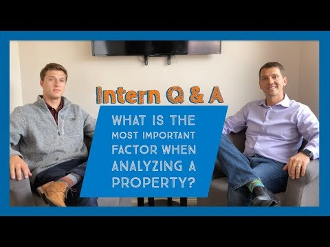 What's the most important factor when analyzing a property? - Intern Q & A Episode 4