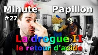 Minute Papillon #27 La Drogue 2, le retour d