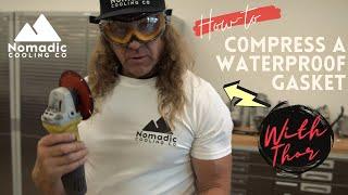 Nomadic Cooling Explains, Gasket Compression (with Thor)