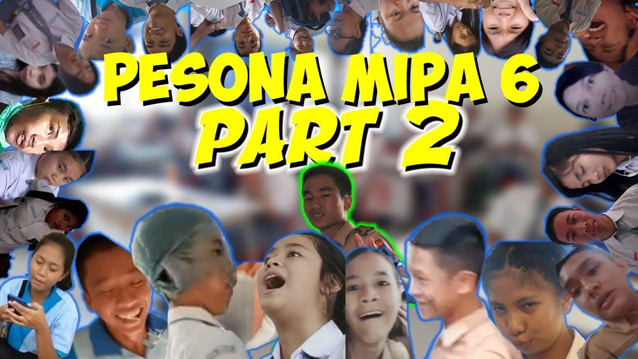 PESONA MIPA 6 PART 2 VIDEO LUCU ANAK SMA & KEKOCAKAN DI
