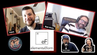 Episode 101: Elemental Form. Special Guests: Rob Gore and Patch Paff