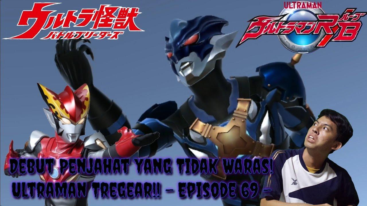 Debut Penjahat yang Tidak Waras! Ultraman Tregear!! - Ultra Kaiju Battle Breeders Indonesia - EPS 69