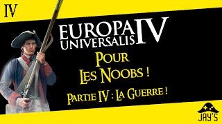 [FR] Europa Universalis 4 pour les Noobs partie 4 : La Guerre (Sans DLC)