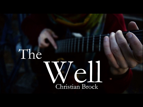Christian Brock - The Well (Fingerstyle Guitar)