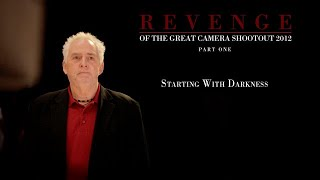 Revenge of the Great Camera Shootout 2012 - Part One: Starting With Darkness