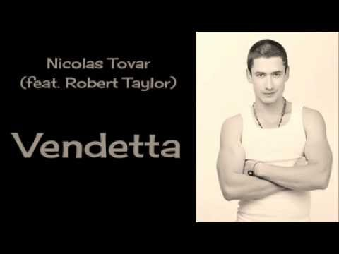 Vendetta ...Nicolas tovar (feat.Robert Taylor)