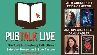 PubTalk Live 11/9/19 - with Erica Cameron and Dahlia Adler