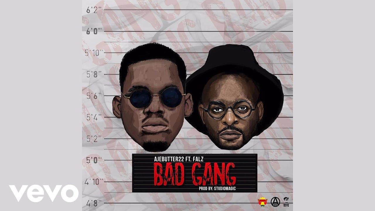 Download Ajebutter22 - Bad Gang (Official Audio) ft. Falz