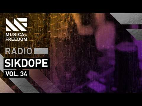 Musical Freedom Radio Episode 34 - Sikdope