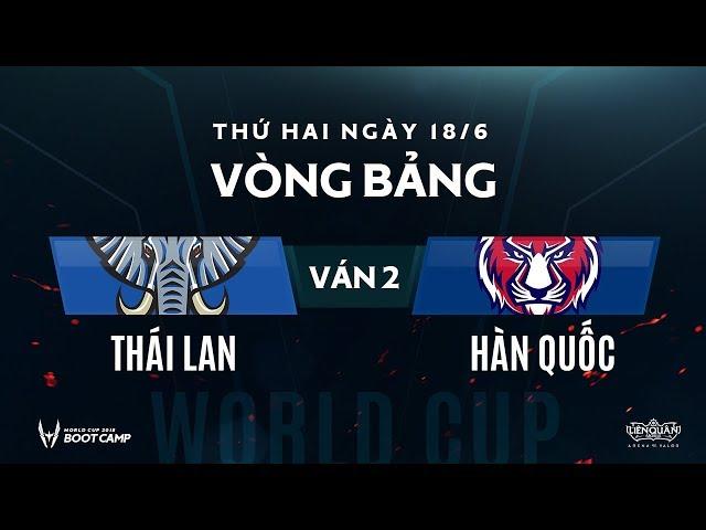 Vòng bảng BootCamp AWC: Hàn Quốc vs Thái Lan - Ván 2 - Garena Liên Quân Mobile