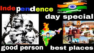 Independent Day special making (Good leaders and Best places in India)
