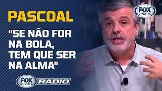 TEM QUE DAR A VIDA! Pascoal solta o verbo e fala sobre o São Paulo