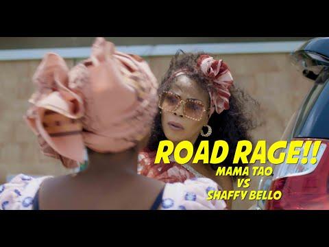 MAMA TAO VS SHAFFY BELLO ( ROAD RAGE )