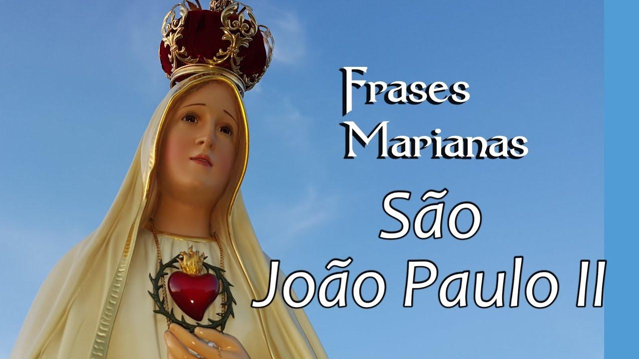 Frases Marianas São João Paulo Ll Tv Arautos Youtube