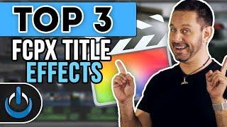 Final Cut Pro X Top 3 Title Plugins