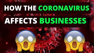 How the Corona Virus is Affecting Businesses [Explained]