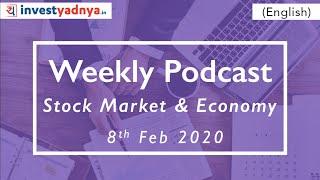Weekly Podcast - Economy & Stock market Updates |  8th Feb 2020 | English