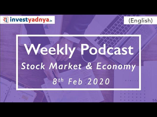 Weekly Podcast - Economy & Stock market Updates    8th Feb 2020   English
