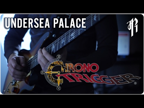 Chrono Trigger: Undersea Palace (Ocean Palace) - Metal Cover || RichaadEB