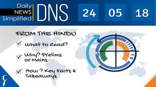 Daily News Simplified 24-05-18 (The Hindu Newspaper - Current Affairs - Analysis for UPSC/IAS Exam)