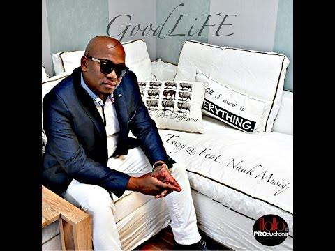 Tswyza - Good Life Feat. Naaq Musiq (Official Music Video) HD