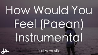 How Would You Feel (Paean) - Ed Sheeran (Acoustic Instrumental)