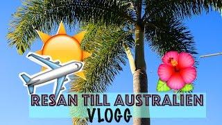 Resan till Australien || VLOGG