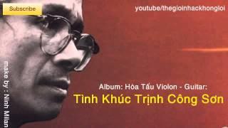 Hòa Tấu Violon - Guitar- Tình Khúc Trịnh Công Sơn tuyển chọn - YouTube