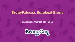 BronyPalooza: Eurobeat Brony