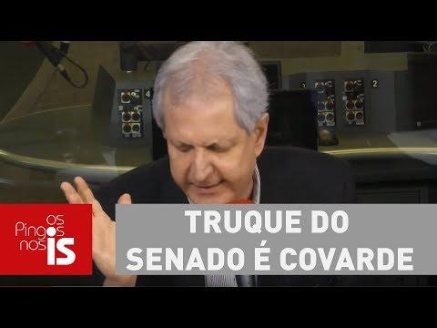 Augusto Nunes: Truque do Senado é covarde