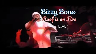 Bizzy Bone Live - Roof is on Fire