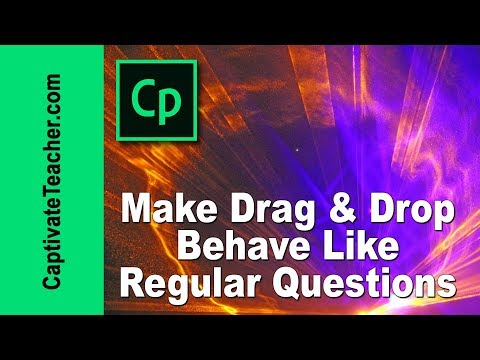 Adobe Captivate - Make Drag and Drop Behave Like Regular Questions
