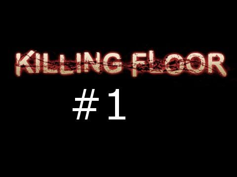 Killing Floor Gameplay Episode 1: Falling Short |