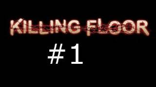 Killing Floor Gameplay Episode 1: Falling Short