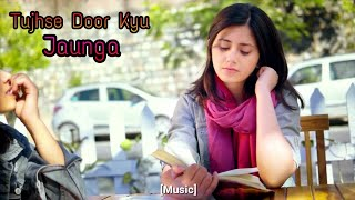 Gambar cover Tujhse dur kyu jaunga full Song || Love Songs 2019 ||💞Heart Touching Songs || AI CREATION
