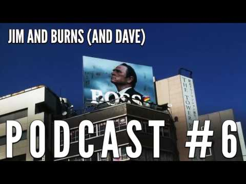 "Podcast #6 ""Tommy Lee Jones is everywhere"" - Jim and Burns (and Dave)"