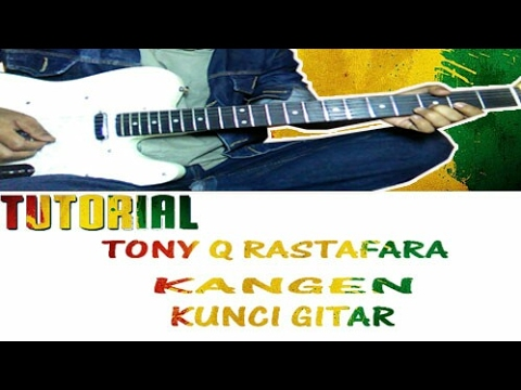Kunci Gitar Tony Q Rastafara - Kangen ||Guitar Lesson ( Genjrengan )