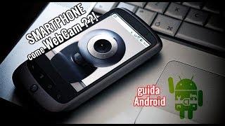 Usare lo smartphone come Webcam guida Android !! ArmaDisk ITA