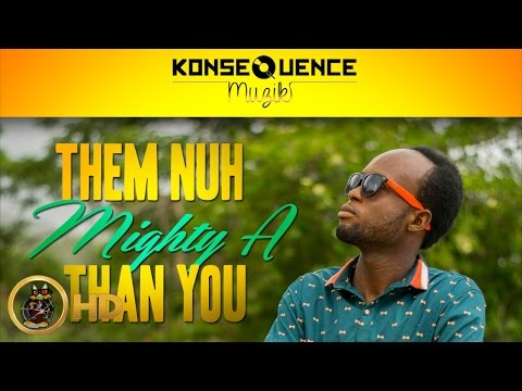 Nigma - Them Nuh Mighty A Than You [True Colours Riddim] October 2015
