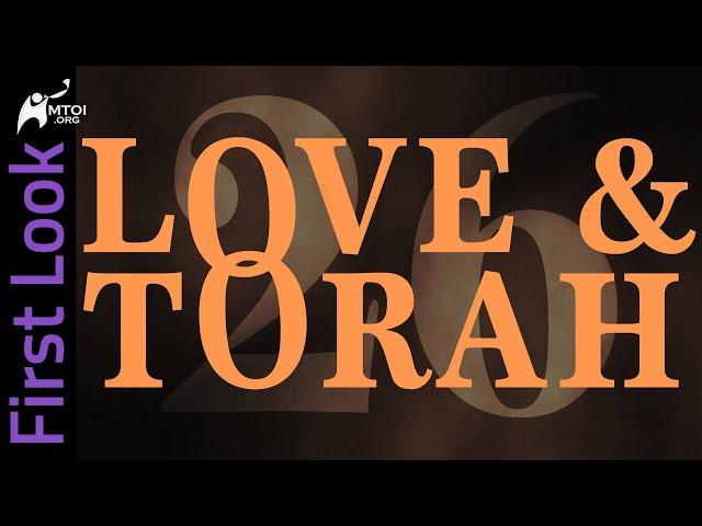 First Look | Love & Torah | Part 26