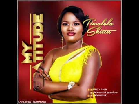 Download Tiwalola Shittu latest album 'My Gratitude'
